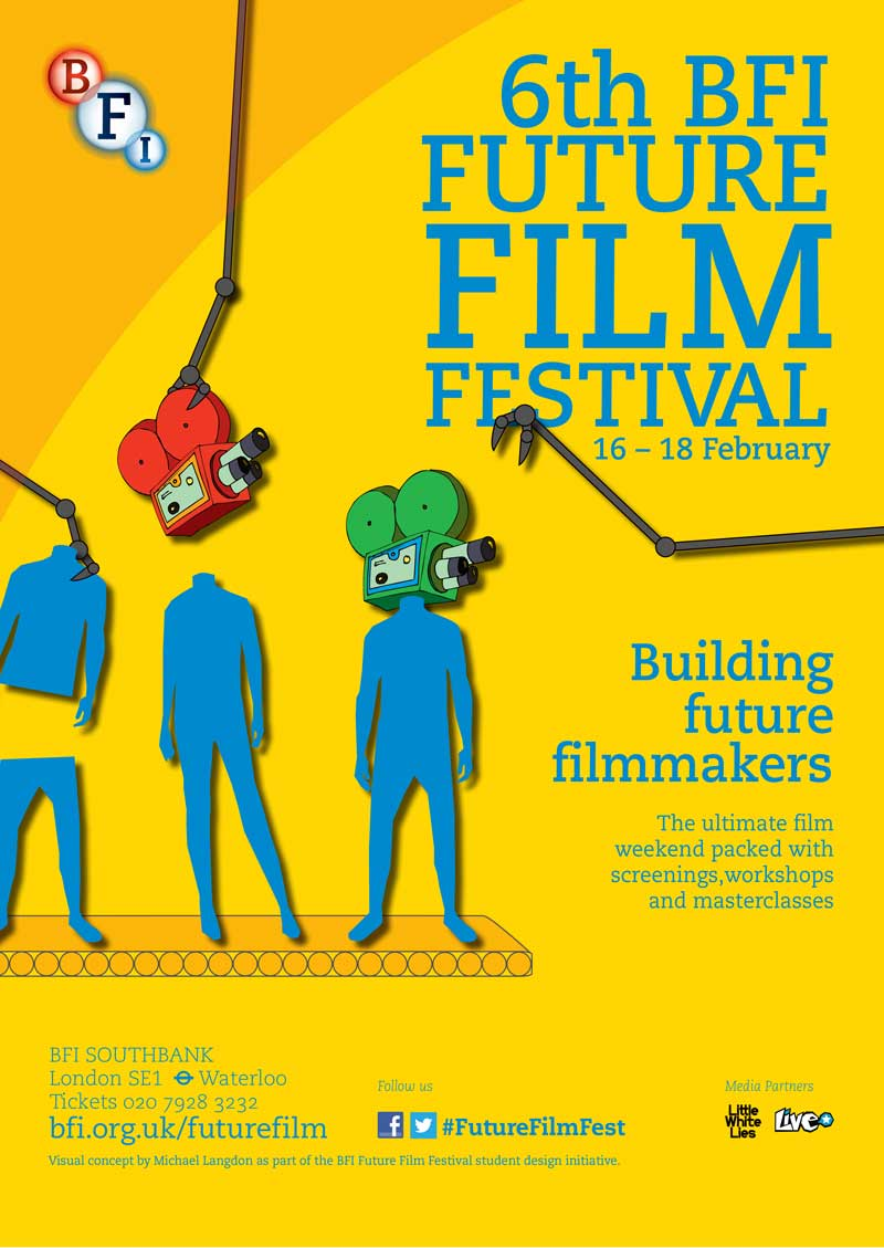 Building future filmmakers: the poster for the 6th Future Film Festival, held at BFI Southbank on 16-18 February 2013, designed by Michael Langdon.